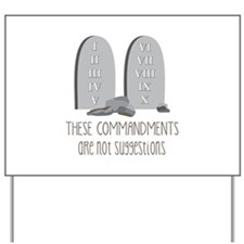 These Commandments One Not Suggestions Yard Sign