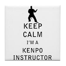 Keep Calm I'm a Kenpo Instructor Tile Coaster
