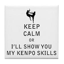 Keep Calm or i'll Show You My Kenpo Skills Tile Co