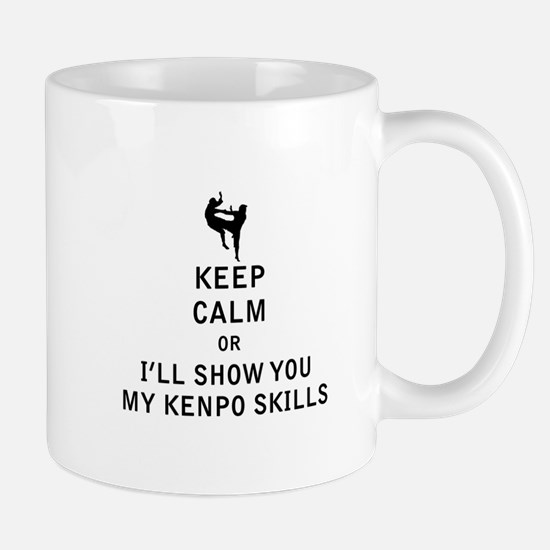 Keep Calm or i'll Show You My Kenpo Skills Mugs