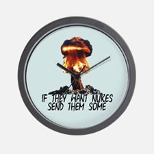 """""""IF THEY WANT NUKES"""" ARMY HUMOR CLOCK"""