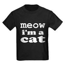 Meow I'm A Cat T-Shirt