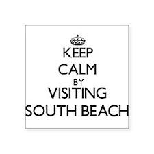 Keep calm by visiting South Beach California Stick