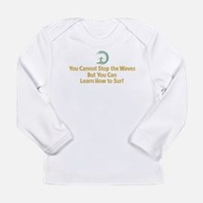 You Cannot Stop the Wav Long Sleeve Infant T-Shirt