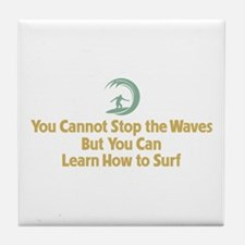 You Cannot Stop the Waves Tile Coaster