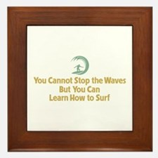 You Cannot Stop the Waves Framed Tile