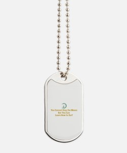 You Cannot Stop the Waves Dog Tags