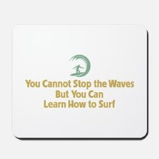 You Cannot Stop the Waves Mousepad