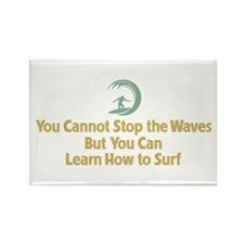You Cannot Stop the Waves Rectangle Magnet