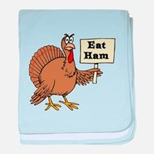 Turkey say Eat Ham baby blanket