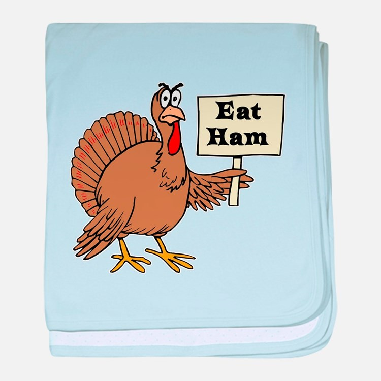 Turkey say Eat Ham baby blanket