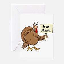 Turkey say Eat Ham Greeting Cards