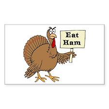 Turkey say Eat Ham Decal