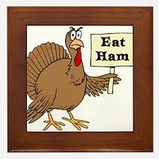 Turkey say Eat Ham Framed Tile