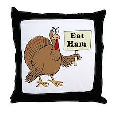 Turkey say Eat Ham Throw Pillow