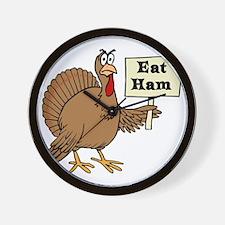 Turkey say Eat Ham Wall Clock