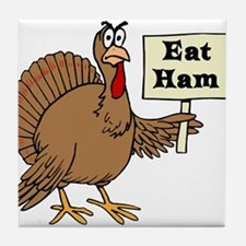 Turkey say Eat Ham Tile Coaster
