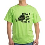Ride It Like You Stole It Green T-Shirt