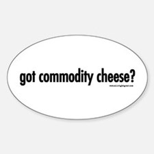 Got Commodity Cheese? Oval Decal