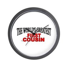 """""""The World's Greatest First Cousin"""" Wall Clock"""
