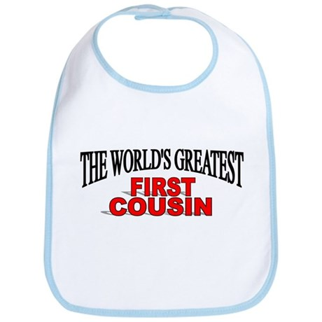 """The World's Greatest First Cousin"" Bib"