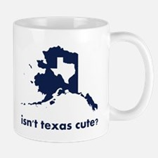 Isn't Texas Cute Compared to Alaska Mugs