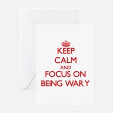 Keep Calm and focus on Being Wary Greeting Cards