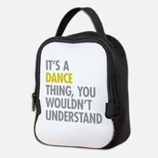 Its A Dance Thing Neoprene Lunch Bag