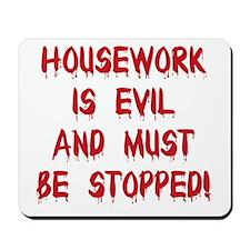 Housework is Evil Mousepad