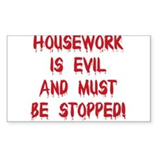 Housework is Evil Rectangle Decal
