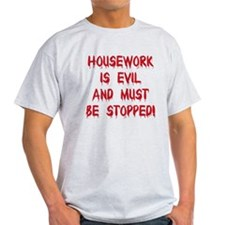 Housework is Evil Ash Grey T-Shirt