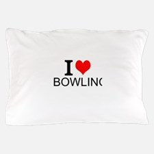 I Love Bowling Pillow Case