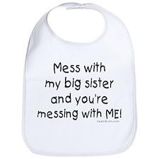 Mess with Big Sis Bib