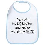 Mess with Big Bro Bib