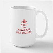 Keep Calm and focus on Belt Buckles Mugs