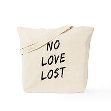 No Love Lost Tote Bag
