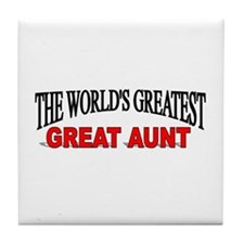 """The World's Greatest Great Aunt"" Tile Coaster"