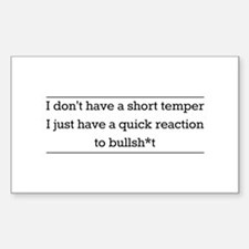 I don't have a short temper I just have a quick re