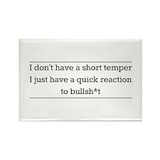 I don't have a short temper I just have a quick re