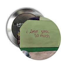 "I love you so much  2.25"" Button"