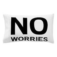 No Worries Pillow Case