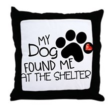 Found Me At The Shelter Throw Pillow
