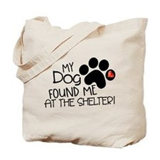 Found Me At The Shelter Tote Bag