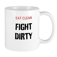 Eat Clean, Fight Dirty Mugs
