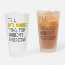 Its A Data Mining Thing Drinking Glass