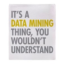 Its A Data Mining Thing Throw Blanket