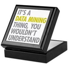 Its A Data Mining Thing Keepsake Box