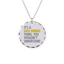 Its A Data Mining Thing Necklace