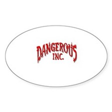 DANGEROUS INC. Oval Decal
