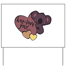 Koa-Love You Yard Sign